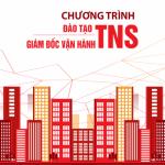 3 tháng đồng hành cùng Khóa đào tạo Giám đốc vận hành TNS Holdings